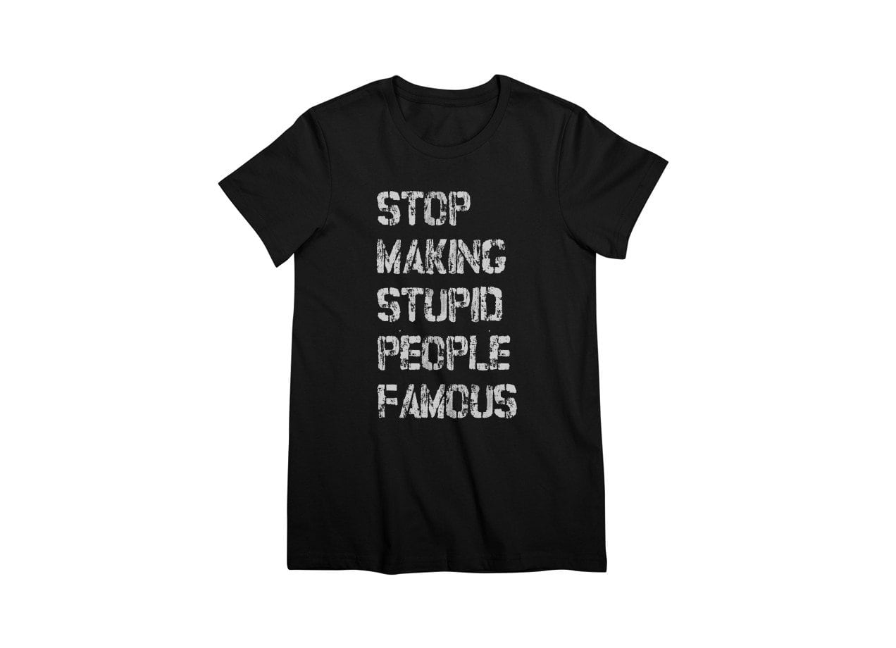 d7167a608839 ... Stop Making Stupid People Famous - womens-premium-tee - small view ...
