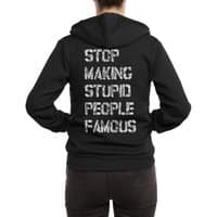 Stop Making Stupid People Famous - zipup - small view
