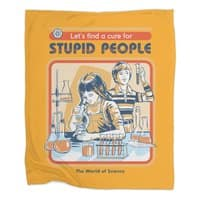 A Cure for Stupid People - blanket - small view