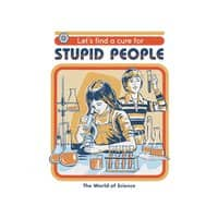 A Cure for Stupid People - small view
