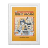 A Cure for Stupid People - white-vertical-framed-print - small view