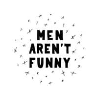 Men Aren't Funny - small view