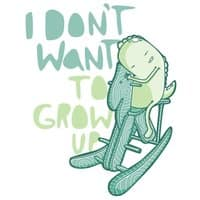 I Don't Want To Grow Up - small view