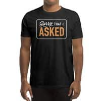 Sorry I Asked - mens-regular-tee - small view