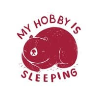 my hobby is sleeping - small view