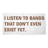 I Listen to Bands That Don't Even Exist Yet. - beach-towel-landscape - small view