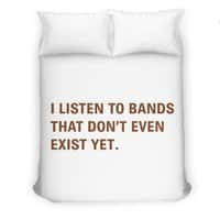 I Listen to Bands That Don't Even Exist Yet. - duvet-cover - small view