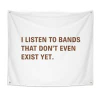 I Listen to Bands That Don't Even Exist Yet. - indoor-wall-tapestry - small view