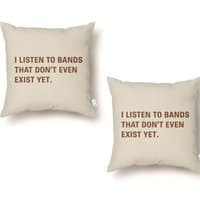 I Listen to Bands That Don't Even Exist Yet. - throw-pillow - small view
