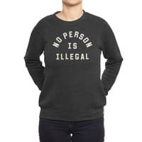 No Person Is Illegal - crew-sweatshirt - small view