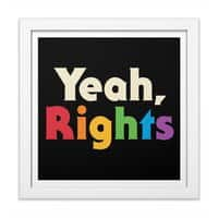 Yeah, Rights - white-square-framed-print - small view