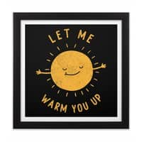 Let Me Warm You Up - black-square-framed-print - small view