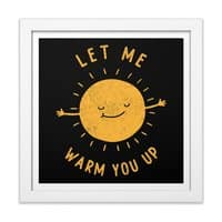 Let Me Warm You Up - white-square-framed-print - small view