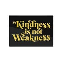 Kindness is not Weakness - horizontal-mounted-aluminum-print - small view