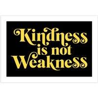 Kindness is not Weakness - horizontal-print - small view