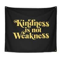 Kindness is not Weakness - indoor-wall-tapestry - small view