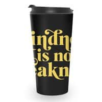 Kindness is not Weakness - travel-mug - small view