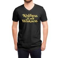 Kindness is not Weakness - vneck - small view