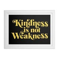 Kindness is not Weakness - white-horizontal-framed-print - small view