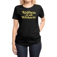 Kindness is not Weakness - womens-regular-tee - small view