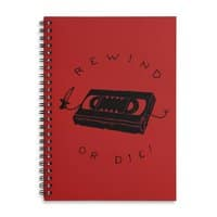 Rewind or Die - spiral-notebook - small view