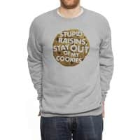 Stupid raisins, stay out of my cookies - crew-sweatshirt - small view