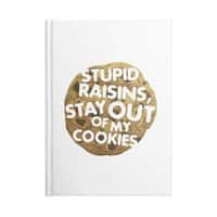 Stupid raisins, stay out of my cookies - notebook - small view