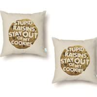 Stupid raisins, stay out of my cookies - throw-pillow - small view