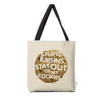 Stupid raisins, stay out of my cookies - tote-bag - small view
