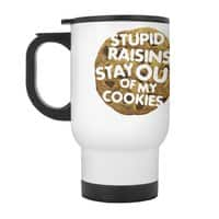 Stupid raisins, stay out of my cookies - travel-mug-with-handle - small view