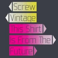 Screw vintage. This shirt is from the future - small view